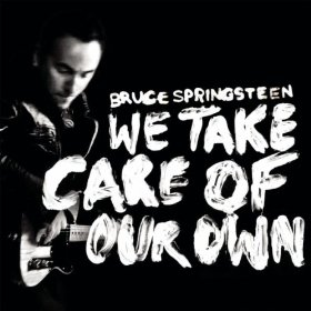 New Springsteen Single:  We Take Care of Our Own