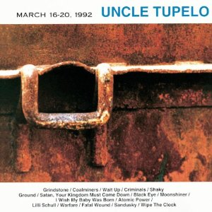 "Anniversary of Uncle Tupelo's ""March 16-20, 1992"""