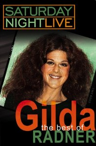 Gee Wasn't Gilda Radner Great (Really Great)