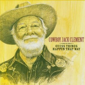 """Cowboy Jack Clement: """"I Guess Things Happen That Way"""""""