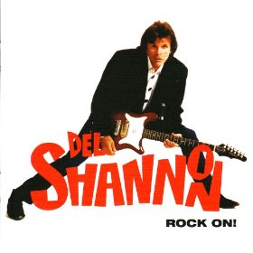Del Shannon Rocks On