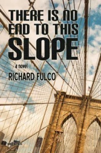"""Interview with Richard Fulco, Author of """"There Is No End to This Slope"""""""