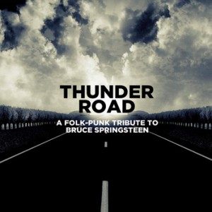 "Free Listen & Download of ""Thunder Road: A Folk-Punk Tribute to Bruce Springsteen"""