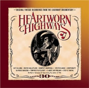 Heartworn Highways . . . Revisited
