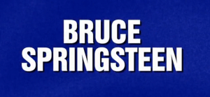 What Quiz Show Recently Devoted an Entire Category to Bruce Springsteen?