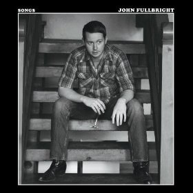 "John Fullbright and the Other Song Called ""Happy"""