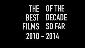 The 25 Best Films of 2010-2014
