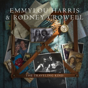 "Emmylou Harris & Rodney Crowell On ""The Traveling Kind"""