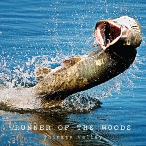 "Runner of the Woods Debut Album: ""Thirsty Valley"""