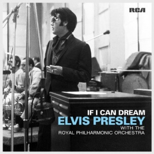"""Elvis Presley With the Royal Philharmonic Orchestra: """"If I Can Dream"""""""