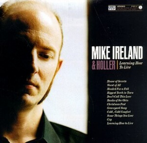 Whatever Happened to Mike Ireland & Holler?