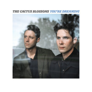The Irresistible Rhythm and Harmonies of The Cactus Blossoms