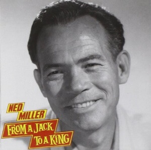 """Ned Miller: The Shy Man Behind """"From a Jack to a King"""""""