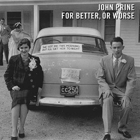 "John Prine Releasing New Album, ""For Better, For Worse"""