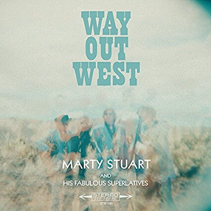 "Marty Stuart Takes Us ""Way Out West"""