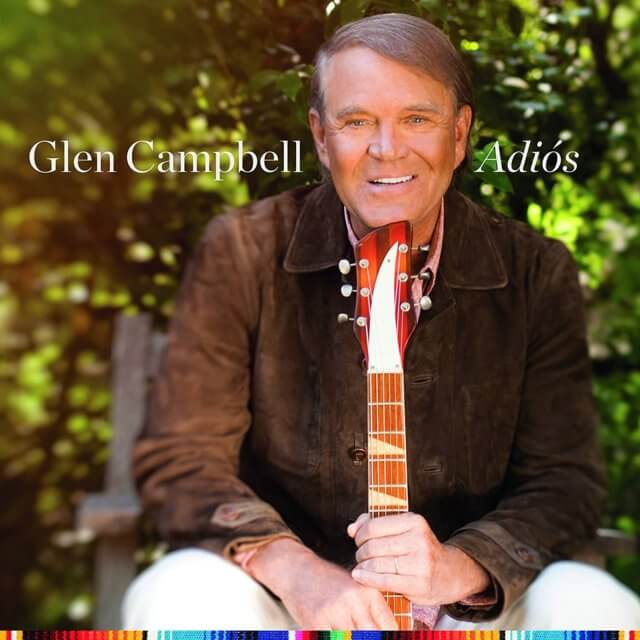 I Have to Leave You: Glen Campbell's Adiós