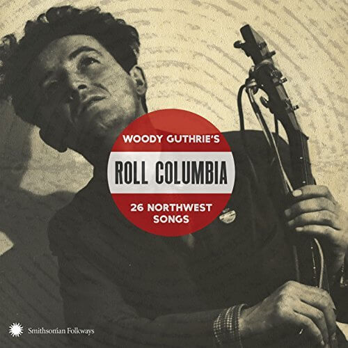 """Roll Columbia"" Captures Spirit of Woody Guthrie (Album Review)"