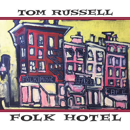 "Tom Russell Takes Us Into the  ""Folk Hotel"""